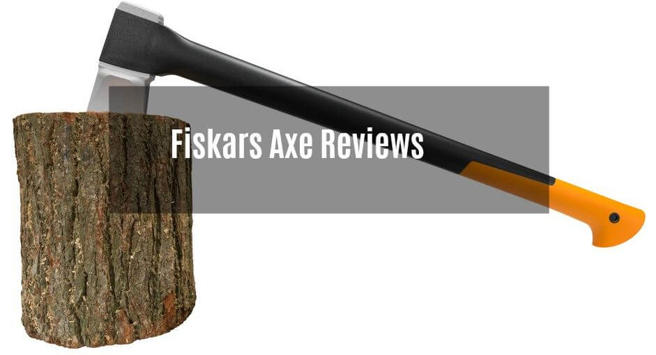 Fiskars Axe Reviews