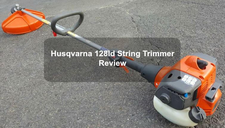 Husqvarna 128ld String Trimmer Review
