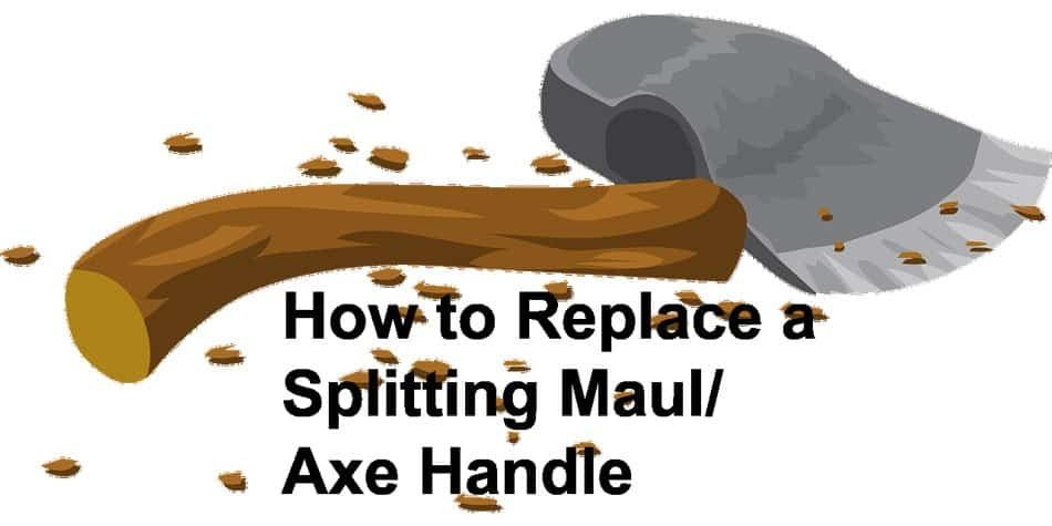 How to replace a splitting axe and maul handle