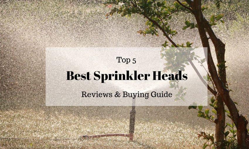 best sprinkler heads 2019 Best Sprinkler Heads in 2019 – A Complete Buying Guide